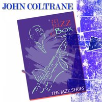 Jazz Box (The Jazz Series) — John Coltrane