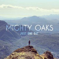 Just One Day EP — Mighty Oaks