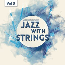 Milestones of  Legends - Jazz With Strings, Vol. 5 — Charlie Parker, Clifford Brown, Джордж Гершвин