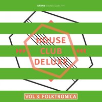 House Club Deluxe, Vol. 3 - Folktronica — Urban Sound Collective