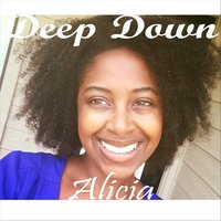 Deep Down — Alicia