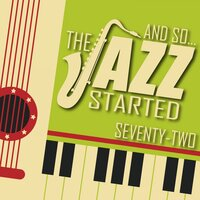 And So... The Jazz Started / Seventy-Two — сборник