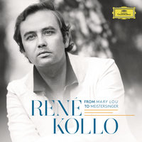 René Kollo - From Mary Lou To Meistersinger — Rene Kollo