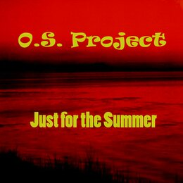 Just for the Summer — O.S. Project