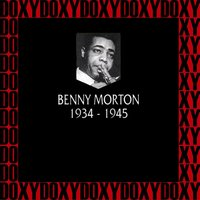 In Chronology - 1934-1945 — Benny Morton