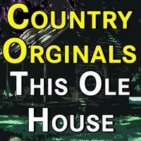 Country Originals This Ole House — Eddy Arnold, Hank Thompson, Tex Williams, Sheb Wooley, Ray Price