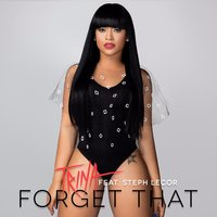 Forget That — Trina, Steph Lecor