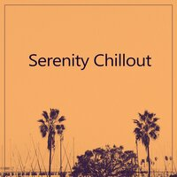 Serenity Chillout - Tropical Party, Evening Chill Out, Serenity — Café Ibiza
