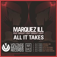 All It Takes — Marquez Ill feat. Bright Light Bright Light