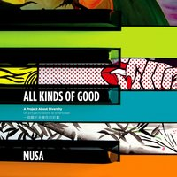 All Kinds of Good — Musa