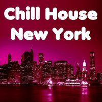 Chill House New York — сборник