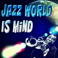 Jazz World Is Mind — сборник