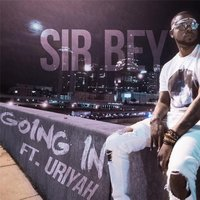Going In — Sir Bey