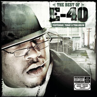 The Best of E-40: Yesterday, Today and Tomorrow — E-40