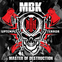 Master Of Destruction — MBK