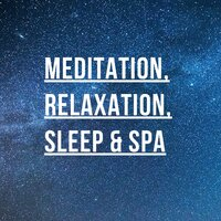2018 Meditation, Relaxation, Sleep and Spa Sounds — Meditation Relaxation Club, Deep Sleep Music Collective, Rain Recorders