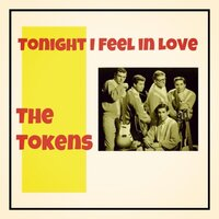 Tonight I Feel in Love — The Tokens