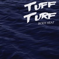 Body Heat — Tuff Turf