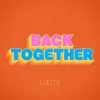 Back Together — Loote
