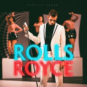 Achille Lauro, Boss Doms, Frenetik&Orang3 - Rolls Royce