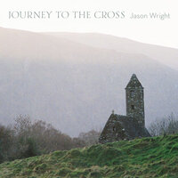 Journey to the Cross — Jason Wright