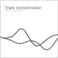Party of Two Parts EP — Frank Bretschneider