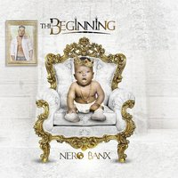 The Beginning — Nero Banx