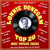 Top 20 Most Popular Tracks — Lonnie Donegan