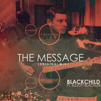 The Message — BlackChild, Elliott Blackler