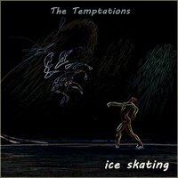 Ice Skating — The Temptations