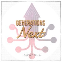 Generations Next — Swaggha