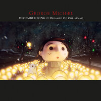 December Song (I Dreamed Of Christmas) — George Michael