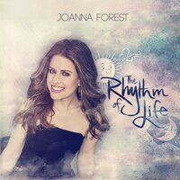 The Rhythm of Life — Joanna Forest, The Arts Symphonic Orchestra, Arts Voices, Robert Emery