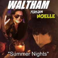 Summer Nights — Waltham, Noelle