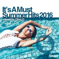 Gino G - It's a Must - Summer Hits 2016 — Gino G