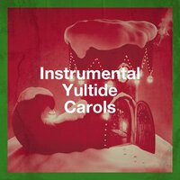 Instrumental Yultide Carols — The Merry Christmas Players, Christmas Favourites, Relaxing Instrumental Music