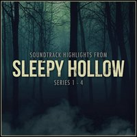 Soundtrack Highlights from Sleepy Hollow Series 1-4 — Various Composers