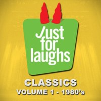 Just for Laughs: Classics, Vol. 1 (1980's) — сборник
