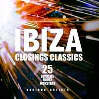 Ibiza Closings Classics (25 Supreme House Monsters) — сборник