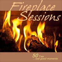 Fireplace Sessions - 50 Trax - Real Good Moments — сборник