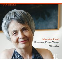 Ravel: Complete Piano Works — Alice Ader
