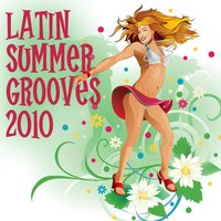 Latin Summer Grooves 2010 — The Latin Chartbreakers