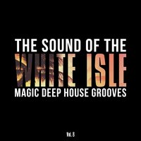 The Sound of the White Isle, Vol. 8 (Magic Deep-House Grooves) — сборник