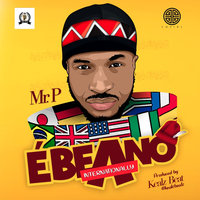 Ebeano (Internationally) — Mr. P