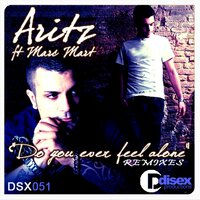 Do You Ever Feel Alone — Aritz, Marc Mart