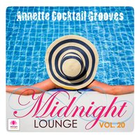Midnight Lounge, Vol. 20: Annette Cocktail Lounge — сборник