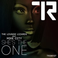 She's the One — Mike City, The Lounge Lizards