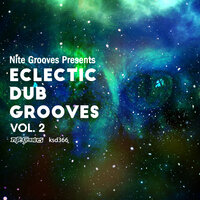 Nite Grooves Presents Eclectic Dub Grooves, Vol. 2 — сборник