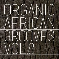 Organic African Grooves, Vol.8 — сборник