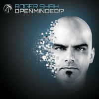 Openminded!? — Roger Shah